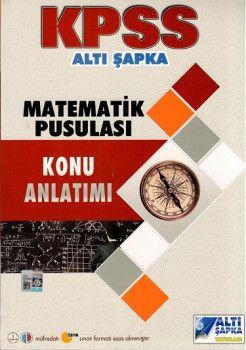 Altı Şapka Yayınları KPSS Matematik Pusulası Konu Anlatımı