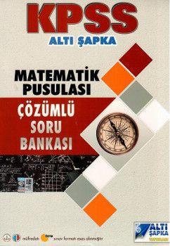Altı Şapka Yayınları KPSS Matematik Pusulası Çözümlü Soru Bankası