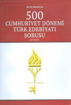 Altın Anahtar 500 Cumhuriyet Dönemi Türk Edebiyatı Soru Bankası