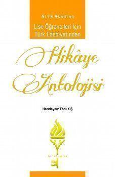 Altın Anahtar Lise Öğrencileri İçin Türk Edebiyatından Hikâye Antolojisi