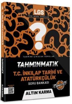 Altın Karma Yayınları 8. Sınıf LGS T.C. İnkılap Tarihi ve Atatürkçülük Tahminmatik Soru Bankası