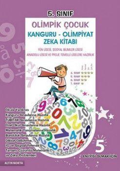 Altın Nokta Yayınları 5. Sınıf Olimpik Çocuk Kanguru Olimpiyat Zeka Kitabı Tamamı Çözümlü