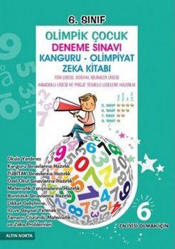 Altın Nokta Yayınları 6. Sınıf Olimpik Çocuk Deneme Sınavı Kanguru Olimpiyat Zekâ Kitabı Tamamı Çözümlü