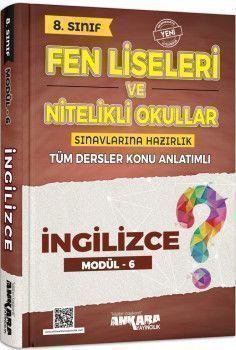 Ankara Yayıncılık 8. Sınıf İngilizce Fen Liseleri ve Nitelikli Okullar Konu Anlatımlı Modül 6