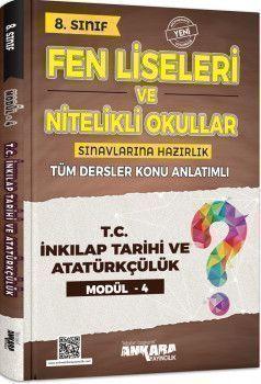 Ankara Yayıncılık 8. Sınıf T.C. İnkılap Tarihi ve Atatürkçülük Fen Liseleri ve Nitelikli Okullar Konu Anlatımlı Modül 4