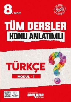 Ankara Yayıncılık 8. Sınıf Tüm Dersler Konu Anlatımlı Türkçe Modül 1