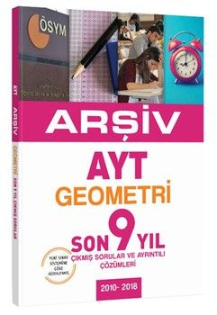 Arşiv Yayınları AYT Arşiv Geometri Son 9 Yıl Konularına Göre Çözümlü Çıkmış Sorular