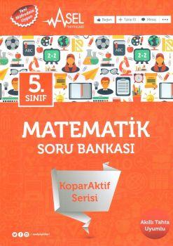 Asel Yayınları 5. Sınıf Matematik KoparAktif Serisi Soru Bankası