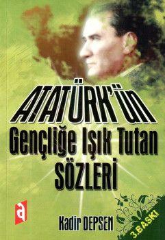 Asil Yayınları Atatürk?ün Gençliğe Işık Tutan Sözleri