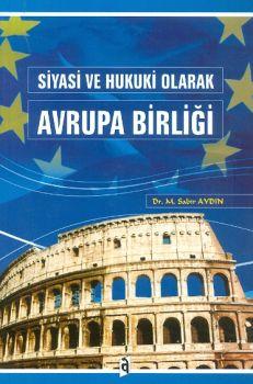 Asil Yayınları Siyasi ve Hukuk Olarak Avrupa Birliği