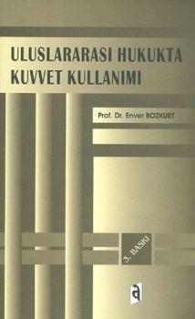 Asil Yayınları Uluslararası Hukukta Kuvvet Kullanımı