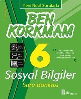 Ata Yayıncılık 6. Sınıf Sosyal Bilgiler Ben Korkmam Soru Bankası