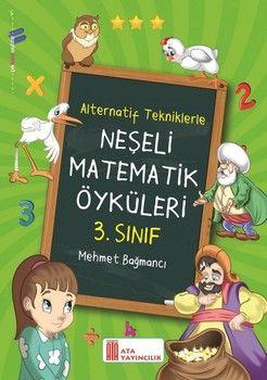 Ata Yayıncılık 3. Sınıf Neşeli Matematik Öyküleri Alternatif Tekniklerle