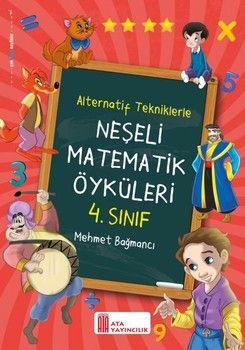Ata Yayıncılık 4. Sınıf Neşeli Matematik Öyküleri Alternatif Tekniklerle