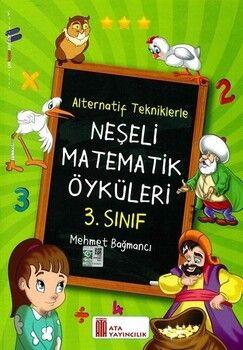 Ata Yayıncılık 3. Sınıf Alternatif Tekniklerle Neşeli Matematik Öyküleri
