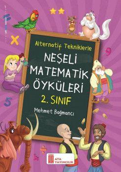 Ata Yayıncılık 2. Sınıf Alternatif Tekniklerle Neşeli Matematik Öyküleri