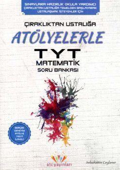 Atc Yayınları TYT Çıraklıktan Ustalığa Atölyelerle Matematik Soru Bankası