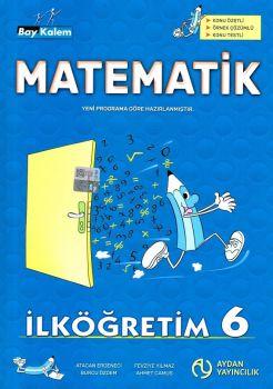 Aydan Yayıncılık 6. Sınıf Bay Kalem Matematik Konu Anlatımlı