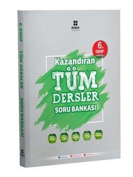 Başka Yayıncılık 6.Sınıf Kazandıran Tüm Dersler Soru Bankası