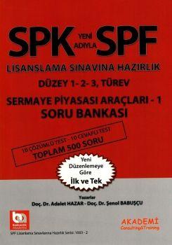 Bankacılık Akademi SPK SPF Lisanslama Sınavlarına Hazırlık Düzey 1-2-3 Türev Sermaye Piyasası Araçları 1 Soru Bankası