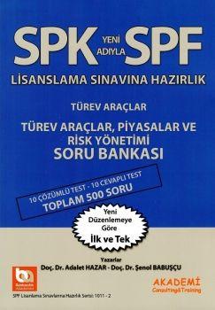 Bankacılık Akademi SPK SPF Lisanslama Sınavlarına Hazırlık Türev Araçlar Piyasalar ve Risk Yönetimi Soru Bankası