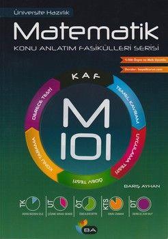Barış Ayhan Yayınları Matematik Konu Anlatımlı Fasikülleri Serisi KAF M101