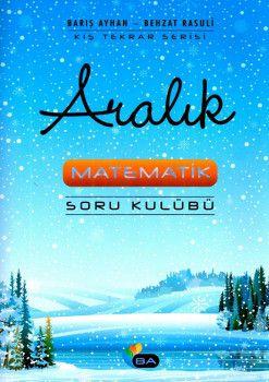 Barış Ayhan Yayınları Kış Tekrar Serisi Aralık Matematik Soru Kulübü