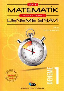 Barış Ayhan Yayınları AYT Matematik Tamamı Çözümlü Deneme Sınavı 1