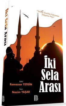 Benim Hocam Yayınları İki Sela Arası Ramazan YETGİN ve Nazim YAŞAR