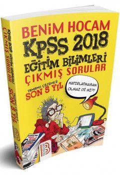 Benim Hocam Yayınları 2018 KPSS Eğitim Bilimleri Son 5 Yıl Tamamı Çözümlü Çıkmış Sorular