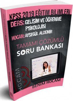 Benim Hocam Yayınları 2019 KPSS Eğitim Bilimleri Gelişim ve Öğrenme Psikolojisi Tamamı Çözümlü Soru Bankası