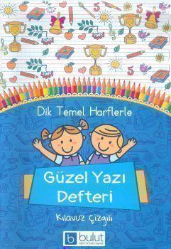 Bulut Eğitim ve Kültür Yayınları Güzel Yazı Defteri Dik Temel Harflerle