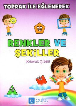 Bulut Eğitim ve Kültür Yayınları Toprak İle Eğlenerek Renkler ve Şekiller