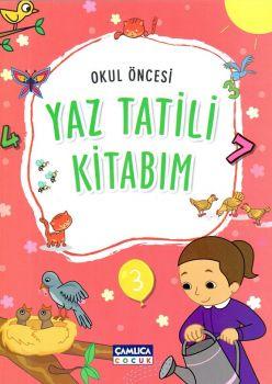Çamlıca Çocuk Yayınları Okul Öncesi Yaz Tatili Kitabı