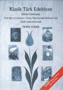 Ömür Güner 2019 ÖABT Türk Dili ve Türkçe Öğretmenliği İçin Klasik Türk Edebiyatı Ders Notları