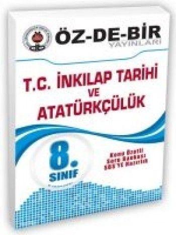Özdebir Yayınları 8. Sınıf T.C. İnkilap Tarihi ve Atatürkçülük Özet Konu Anlatımlı Soru Bankası