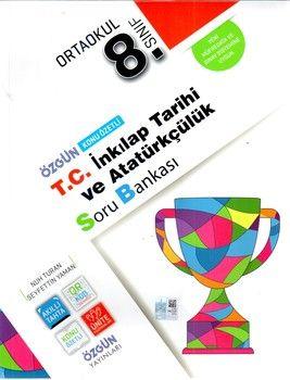 Özgün Yayınları 8.Sınıf T. C. İnkılap Tarihi ve Atatürkçülük Konu Özetli Soru Bankası