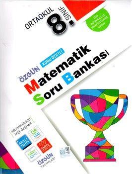 Özgün Yayınları 8.Sınıf Matematik Konu Özetli Soru Bankası