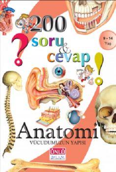Ünlü Yayınları 200 Soru ve Cevap Anatomi Kitabı 9 - 14 Yaş