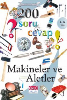 Ünlü Yayınları 200 Soru ve Cevap Makineler ve Aletler Kitabı 9 - 14 Yaş