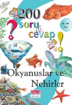 Ünlü Yayınları 200 Soru ve Cevap Okyanuslar ve Nehirler Kitabı 9 - 14 Yaş