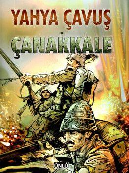 Ünlü Yayınları Yahya Çavuş Çanakkale