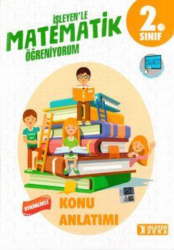 İşleyen Zeka Yayınları 2. Sınıf Matematik Etkinlikli Konu Anlatımı
