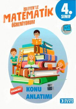 İşleyen Zeka Yayınları 4. Sınıf Matematik Etkinlikli Konu Anlatımı