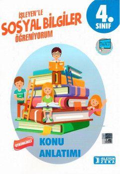İşleyen Zeka Yayınları 4. Sınıf Sosyal Bilgiler Etkinlikli Öğreniyorum Konu Anlatımlı
