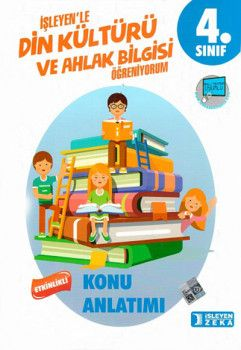 İşleyen Zeka Yayınları 4. Sınıf Din Kültürü ve Ahlak Bilgisi Etkinlikli Öğreniyorum Konu Anlatımlı