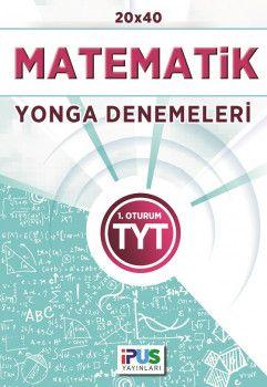 İpus Yayınları YKS 1. Oturum TYT Matematik 20X40 Yonga Denemeleri