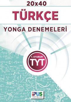 İpus Yayınları YKS 1. Oturum TYT Türkçe 20X40 Yonga Denemeleri