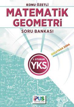 İpus Yayınları YKS 1. Oturum TYT Matematik Geometri Kolaydan Zora Konu Özetli Soru Bankası