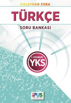 İpus Yayınları YKS 1. Oturum TYT Türkçe Kolaydan Zora Soru Bankası